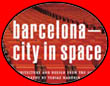 Barcelona - city in space