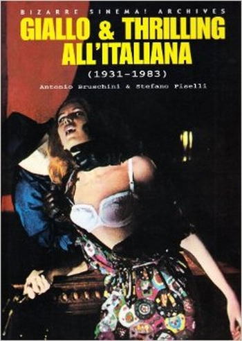 Bizzare Sinema - Giallo & thrilling All´Italiana (1931-1983)