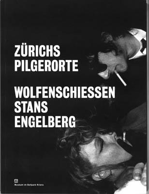Zürichs Pilgerorte Wolfenschiessen, Stans, Engelberg
