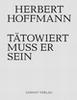 HERBERT HOFFMANN - T�TOWIERT MUSS ER SEIN