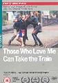 THOSE WHO LOVE ME CAN TAKE... (DVD)