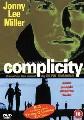COMPLICITY. (DVD)