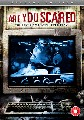 ARE YOU SCARED? (DVD)