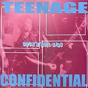 TEENAGE CONFIDENTIAL - Rock'n'Roll Kiss