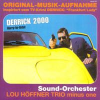 LOU HÖFFNER TRIO MINUS ONE - Derrick 2000