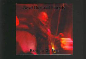 BOYD RICE - Baptism By Fire