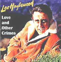 LEE HAZLEWOOD - Love And Other Crimes