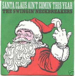 SWINGIN' NECKBREAKERS - Santa Claus Ain't Comin' This Year