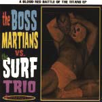 BOSS MARTIANS - vs. The Surf Trio