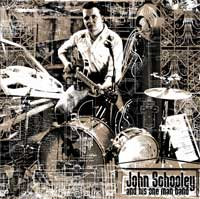 JOHN SCHOOLEY AND HIS ONE MAN BAND - John Schooley And His One Man Band