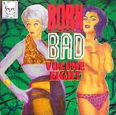 VARIOUS ARTISTS - Born Bad Vol. 8