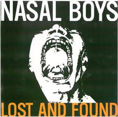 NASAL BOYS - Lost and Found