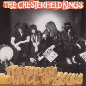 CHESTERFIELD KINGS - The Berlin Wall Of Sound