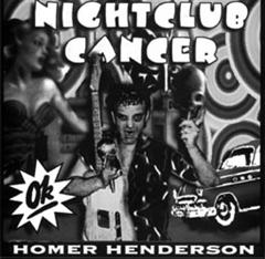 HOMER HENDERSON - Nightclub Cancer