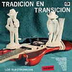 ELECTRONICOS, LOS - Tradicion En Transicion