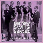 NEW SWING SEXTET - Monkey See, Monkey Do