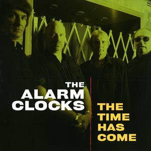 ALARM CLOCKS - The Time Has Come