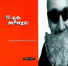 SIR BALD DIDDLEY AND HIS WIG OUTS - Pie-Go-Mania!