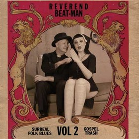 REVEREND BEAT-MAN - Surreal Folk Blues Gospel Trash Vol. 2