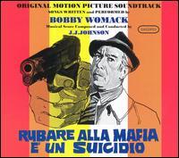BOBBY WOMACK - Rubare Alla Mafia E' Un Suicidio