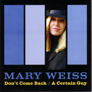 MARY WEISS - Don't Come Back