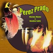 PEREZ PRADO - Mambo Mania and Voodoo Suite