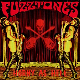 FUZZTONES - Horny As Hell