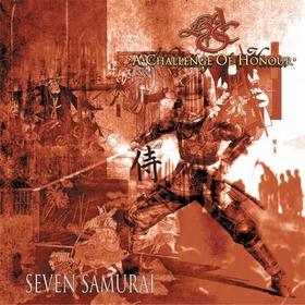 A CHALLENGE OF HONOUR - Seven Samurai