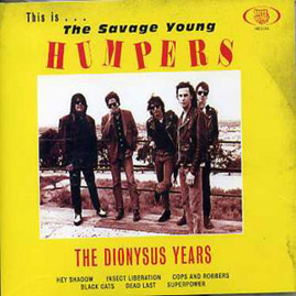 HUMPERS - The Savage Young - The Dionysus Years