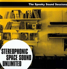 STEREOPHONIC SPACE SOUND UNLIMITED  - The Spooky Sound Sessions