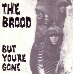 BROOD - But You're Gone