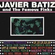JAVIER BATIZ AND THE FAMOUS FINKS - JAVIER BATIZ AND THE FAMOUS FINKS