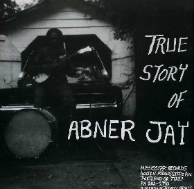 ABNER JAY - True Story Of