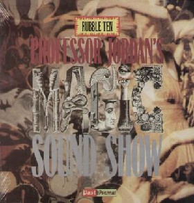 VARIOUS ARTISTS - Rubble Vol. 10 - Professor Jordan's Magic Sound Show