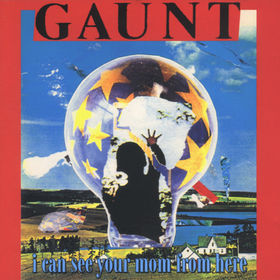 GAUNT - I Can See Your Mom