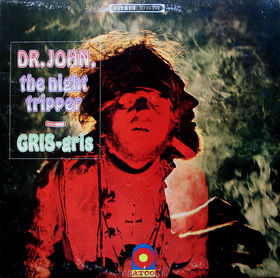 DR. JOHN THE NIGHT TRIPPER - Gris-Gris
