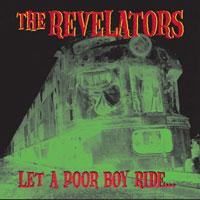 REVELATORS - Let A Poor Boy Ride