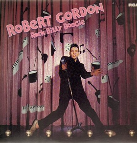 ROBERT GORDON - Rock Billy Boogie