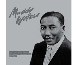MUDDY WATERS - The Voice And The Guitar Of McKinley Morganfield