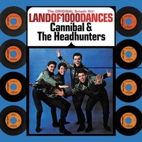 CANNIBAL AND THE HEADHUNTERS - Anthology - Land Of 1000 Dances