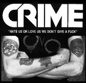 CRIME - Hate Us Or Love Us We Don't Give A Fuck