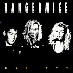 DANGERMICE - Got You