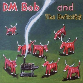 DM BOB AND THE DEFICITS - They Called Us Country