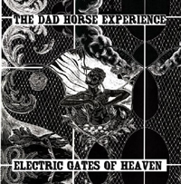 DAD HORSE EXPERIENCE - Electric Gates Of Heaven