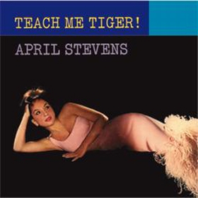 APRIL STEVENS - Teach Me Tiger!