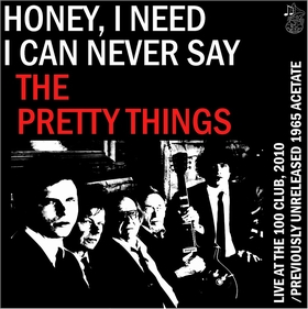 PRETTY THINGS - Honey, I Need