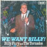 BILLY FURY and THR TORNADOS - We Want Billy!