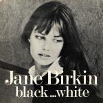 Jane Birkin  - Black... White