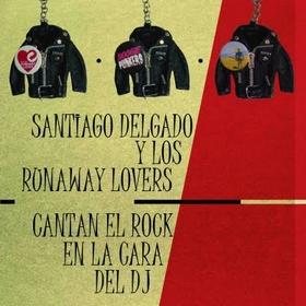 SANTIAGO DELGADO Y LOS RUNAWAY LOVERS - Cantan El Rock En La Cara Del DJ