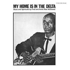 FRED AND ANNIE MAE McDOWELL - My Home Is In The Delta